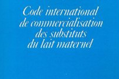 Code International de l'OMS/UNICEF sur la commercialisation des substituts du lait maternel
